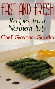 Recipes from Northern Italy by Chef Giovanni Gaudio